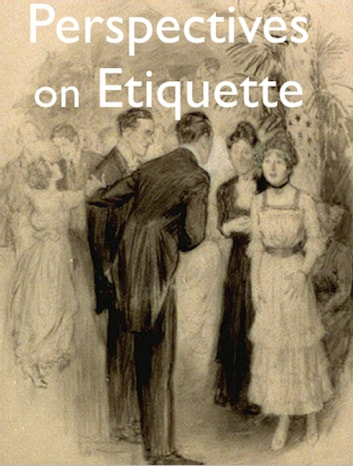 Perspectives on Etiquette ebook by Emily Post,Florence Hartley,Cecil B. Hartley