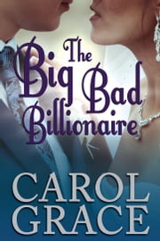 The Big Bad Billionaire ebook by Carol Culver