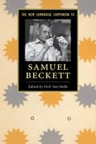 The New Cambridge Companion to Samuel Beckett ebook by Dirk Van Hulle