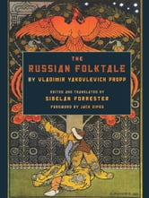 The Russian Folktale by Vladimir Yakovlevich Propp ebook by Vladimir Yakovlevich Propp