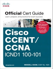 Cisco CCENT/CCNA ICND1 100-101 Official Cert Guide ebook by Wendell Odom