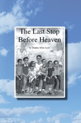 The Last Stop Before Heaven ebook by Dianne Alice Lyon