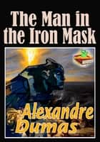 The Man in the Iron Mask - (With Audiobook Link) ebook by