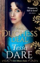 The Duchess Deal: the stunning new Regency romance from the New York Times bestselling author ebook by Tessa Dare