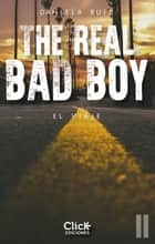 The Real Bad Boy. El viaje ebook by Daniela Ruiz Montauban