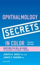 Ophthalmology Secrets in Color E-Book ebook by Janice Gault, MD, FACS,...