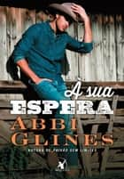 À sua espera ebook by Abbi Glines