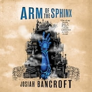 Arm of the Sphinx audiobook by Josiah Bancroft