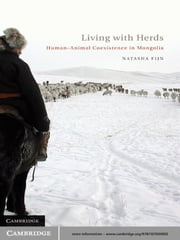 Living with Herds - Human-Animal Coexistence in Mongolia ebook by Natasha Fijn