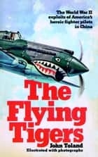 The Flying Tigers ebook by John Toland