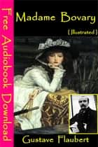 Madame Bovary [ Illustrated ] ebook by Gustave Flaubert