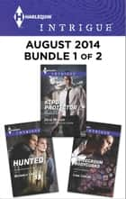 Harlequin Intrigue August 2014 - Bundle 1 of 2 - KCPD Protector\Bridegroom Bodyguard\Hunted ebook by Julie Miller, Lisa Childs, Beverly Long