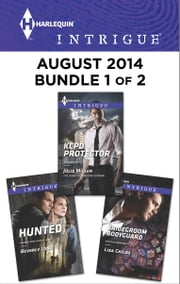 Harlequin Intrigue August 2014 - Bundle 1 of 2 - KCPD Protector\Bridegroom Bodyguard\Hunted ebook by Julie Miller,Lisa Childs,Beverly Long