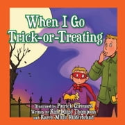 When I Go Trick-Or-Treating ebook by MITZO THOMPSON, KIM