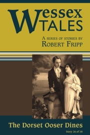 "Wessex Tales: ""The Dorset Ooser Dines"" (Story 26) ebook by Robert Fripp"