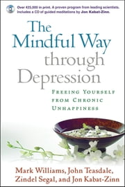 Mindful Way through Depression - Freeing Yourself from Chronic Unhappiness ebook by Kobo.Web.Store.Products.Fields.ContributorFieldViewModel