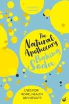 The Natural Apothecary: Baking Soda - Tips for Home, Health and Beauty ebook by Dr. Penny Stanway
