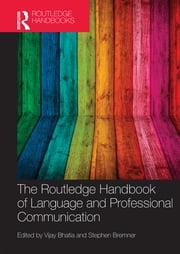 The Routledge Handbook of Language and Professional Communication ebook by Vijay Bhatia,Stephen Bremner