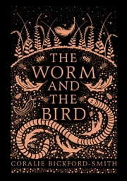 The Worm and the Bird ebook by Coralie Bickford-Smith