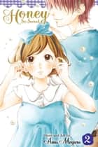 Honey So Sweet, Vol. 2 ebook by Amu Meguro