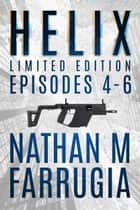 Helix: Limited Edition Boxset (Episodes 4-6) ebook by Nathan M Farrugia