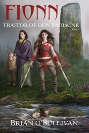 Fionn: Traitor of Dún Baoiscne ebook by Brian O'Sullivan