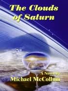 The Clouds of Saturn ebook by Michael McCollum