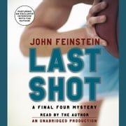 Last Shot: A Final Four Mystery audiobook by John Feinstein