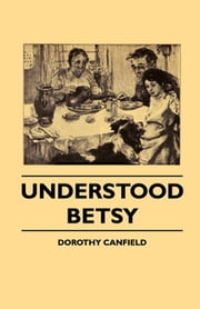Understood Betsy ebook by Dorothy Fisher