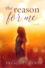 The Reason For Me ebook by Prescott Lane