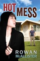 Hot Mess ebook by Rowan McAllister
