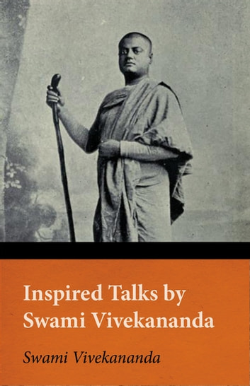 Inspired Talks by Swami Vivekananda ebook by Swami Vivekananda