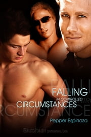 Falling in Controlled Circumstances ebook by Pepper Espinoza