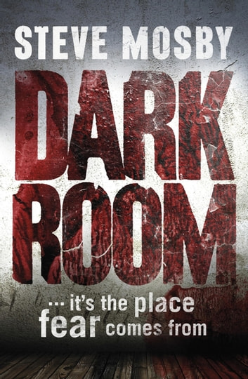 Dark Room ebook by Steve Mosby
