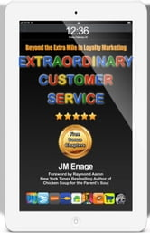 Extraordinary Customer Service ebook by JM Enage