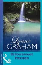 Bittersweet Passion (Mills & Boon Modern) ebook by Lynne Graham