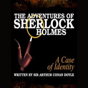 The Adventures of Sherlock Holmes - A Case of Identity audiobook by Sir Arthur Conan Doyle