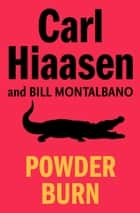 Powder Burn ebook by Carl Hiaasen, Montalbano Bill