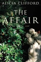 The Affair ebook by Alicia Clifford