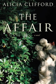 The Affair - A Novel ebook by Alicia Clifford