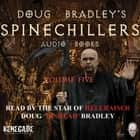 Doug Bradley's Spinechillers Volume Five - Classic Horror Short Stories audiobook by Edgar Allan Poe, Arthur Conan Doyle, Ambrose Bierce