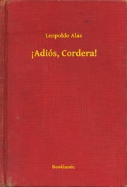 !Adiós, Cordera! ebook by Leopoldo Alas