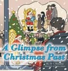 A Glimpse from Christmas Past ebook by D. C. Donahue, Stephen Adams