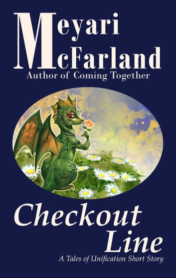 Checkout Line - A Tales of Unification Short Story ebook by Meyari McFarland