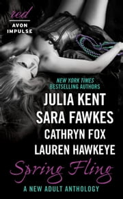 Spring Fling - A New Adult Anthology ebook by Julia Kent,Sara Fawkes,Lauren Hawkeye,Cathryn Fox
