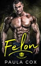 Felon - Steel Saints MC, #3 ebook by Paula Cox