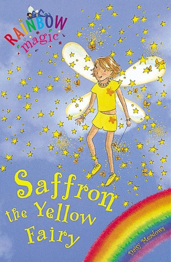 Rainbow Magic: Saffron the Yellow Fairy - The Rainbow Fairies Book 3 ebook by Daisy Meadows