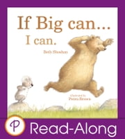 If Big Can… I Can (Parragon Read-Along) ebook by Beth Shoshan,Petra Brown