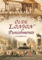 Olde London Punishments ebook by David Brandon, Alan Brooke