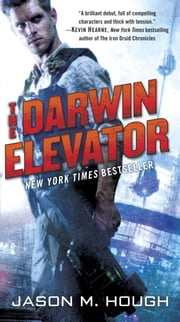 The Darwin Elevator ebook by Jason M. Hough